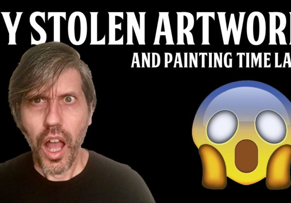 My Stolen Artwork, Plus a Painting Time Lapse